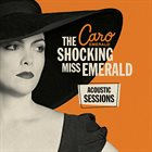 CARO EMERALD The Shocking Miss Emerald [Acoustic Sessions] album cover